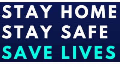 Stay Home - Stay Safe - Save Lives - COVID-19