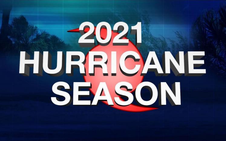 2021 Atlantic Hurricane Season Begins June 1, 2021 - please prepare!